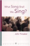 Cover of: What Song Shall We Sing? (Worship Matters (Augsburg Fortress))