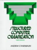 Cover of: Structured computer organization | Andrew S. Tanenbaum