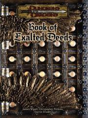Cover of: Book of Exalted Deeds (Dungeons & Dragons d20 3.5 Fantasy Roleplaying Supplement) | James Wyatt