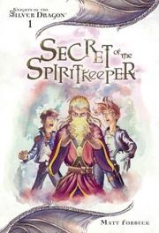 Cover of: Secret of the Spiritkeeper | Matt Forbeck
