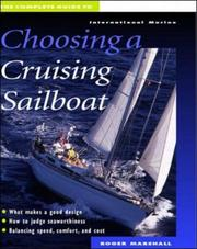 Cover of: Complete guide to choosing a cruising sailboat | Roger Marshall