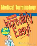Cover of: Medical Terminology Made Incredibly Easy!