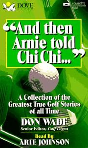 Cover of: And Then Arnie Told Chi Chi (And Then Jack Said to Arnie...)