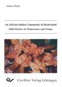 Cover of: An African Indian community in Hyderabad: Siddi identity, its maintenance and change | Minda Yimene Ababu