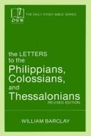 Cover of: The letters to the Philippians, Colossians, and Thessalonians