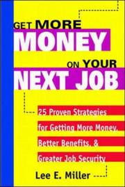 Get More Money on Your Next Job by Lee E. Miller
