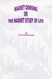 Cover of: Magnet Dowsing or the Magnet Study of Life
