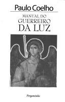 Cover of: Manual do guerreiro da luz