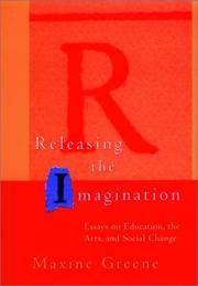 Cover of: Releasing the imagination | Maxine Greene