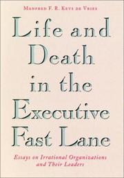Cover of: Life and death in the executive fast lane | Manfred F. R. Kets de Vries