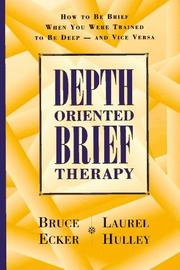 Depth Oriented Brief Therapy by Bruce Ecker, Laurel Hulley