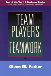 Team players and teamwork by Parker, Glenn M.