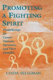 Cover of: Promoting a fighting spirit: psychotherapy for cancer patients, survivors, and their families