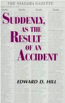 Cover of: Suddenly, as the result of an accident | Edward D. Hill