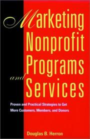 Cover of: Marketing nonprofit programs and services