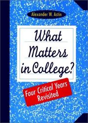 What matters in college? by Alexander W. Astin