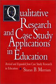 Cover of: Qualitative Research and Case Study Applications in Education: Revised and Expanded from I Case Study Research in Education/I (Jossey Bass Education Series)