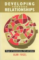 Cover of: Developing through relationships: origins of communication, self, and culture