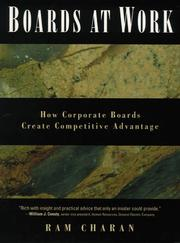 Cover of: Boards at work: how corporate boards create competitive advantage