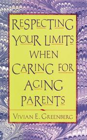 Cover of: Respecting your limits when caring for aging parents