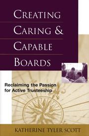 Cover of: Creating caring and capable boards | Katherine Tyler Scott