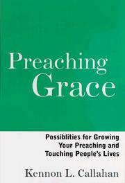 Cover of: Preaching grace by Kennon L. Callahan