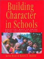 Cover of: Building character in schools | Kevin Ryan