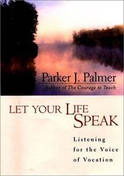 Cover of: Let your life speak: listening for the voice of vocation