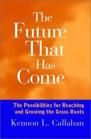 Cover of: The future that has come | Kennon L. Callahan