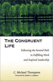 Cover of: The Congruent Life: Following the Inward Path to Fulfilling Work and Inspired Leadership