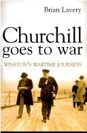 Cover of: Churchill goes to war | Brian Lavery