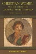 Cover of: Christian Women and the Time of the Apostolic Fathers | Christine Trevett