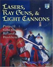 Cover of: Lasers, ray guns, and light cannons