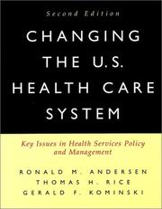 Cover of: Changing the U.S. Health Care System | Ronald M. Andersen