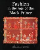 Fashion in the age of the Black Prince by Stella Mary Newton