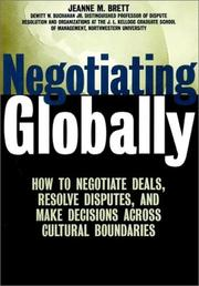 Cover of: Negotiating globally: how to negotiate deals, resolve disputes, and make decisions across cultural boundaries