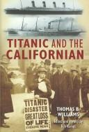 Cover of: The Titanic and the Californian
