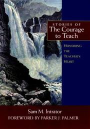 Cover of: Stories of the Courage to Teach: Honoring the Teacher's Heart