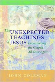 Cover of: The Unexpected Teachings of Jesus | John Coleman