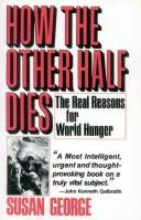 Cover of: How the other half dies | Susan George