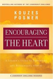 Cover of: Encouraging the heart: a leader's guide to rewarding and recognizing others