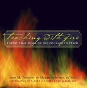 Cover of: Teaching with Fire: Poetry That Sustains the Courage to Teach