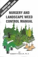 Nursery and landscape weed control manual by Robert P. Rice