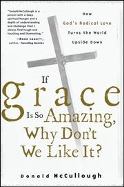 Cover of: If grace is so amazing, why don