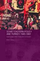Cover of: Soviet Eastern policy and Turkey, 1920-1991
