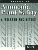 Ammonia Plant Safety & Related Facilities (Ammonia Plant Safety (and Related Facilities)) by