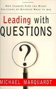 Cover of: Leading with Questions: How Leaders Find the Right Solutions By Knowing What To Ask
