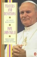 Cover of: Prayers and devotions from Pope John Paul II: selected passages from his writings and speeches arranged for every day of the year