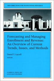 Cover of: Forecasting and Managing Enrollment and Revenue: An Overview of Current Trends, Issues, and Methods | Daniel T. Layzell