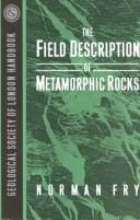 Cover of: The Field Description of Metamorphic Rocks | Norman Fry